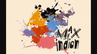 "Max Indian - ""Together At Last"""