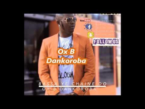 Ox B Bassa Ye ChaineDo prod by djigui boy