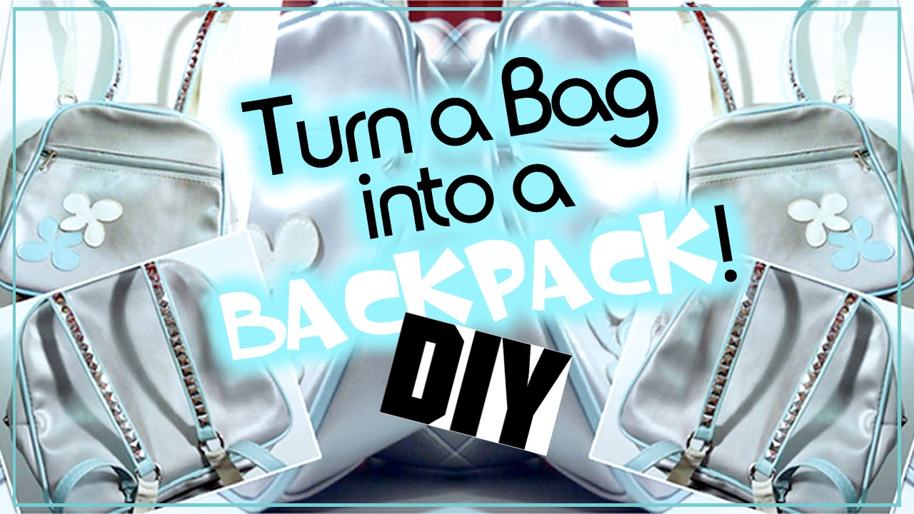 HOW TO TURN AN OLD BAG INTO A BACKPACK! Back To School ? - YouTube
