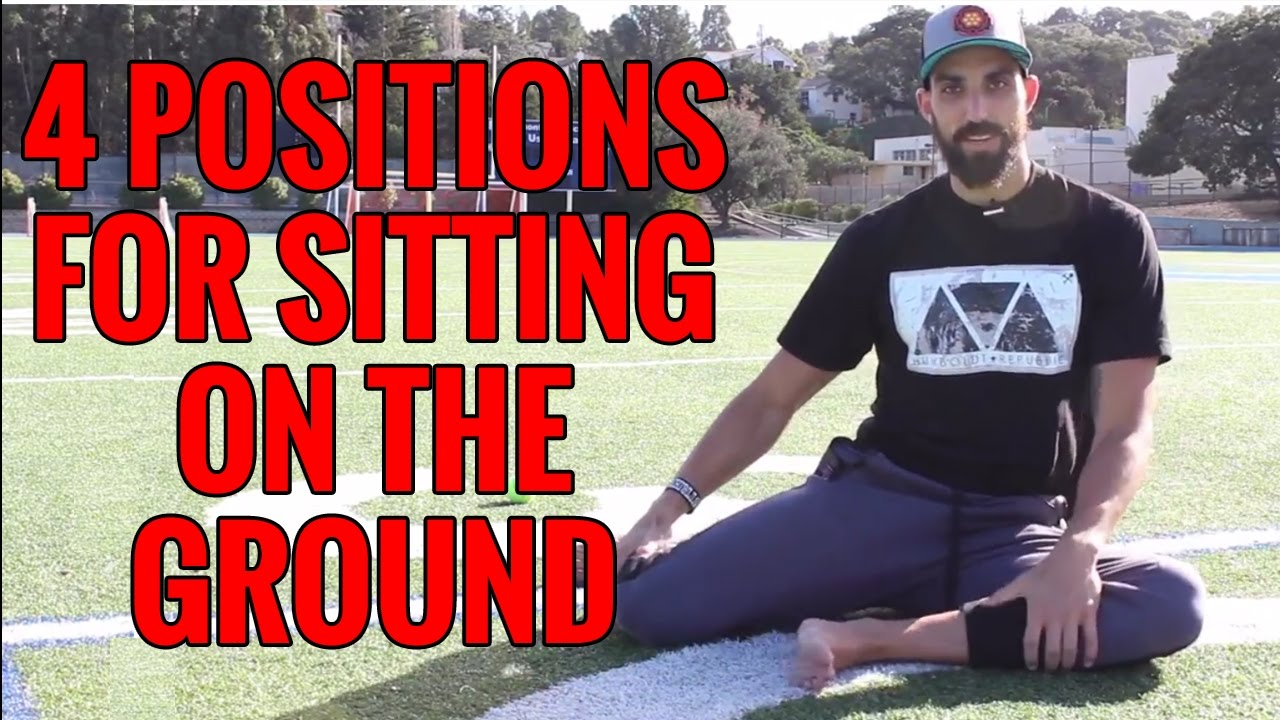 4 GROUND SITTING Postions (Why it's