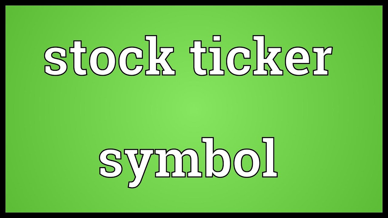 Stock ticker symbol meaning youtube stock ticker symbol meaning buycottarizona