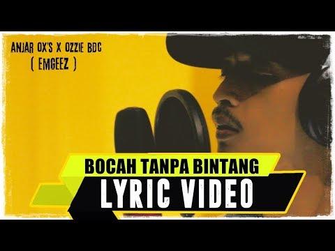 ANJAR OX'S X Ozzie BDC - Bocah Tanpa Bintang [ EMGEEZ REMAKE ] ( Lyric Video )