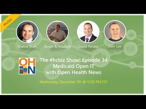 Medicaid Open IT with Open Health News (#hcbiz 34)