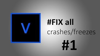 How to fix crash/freeze problems with Vegas Pro 15 | #1