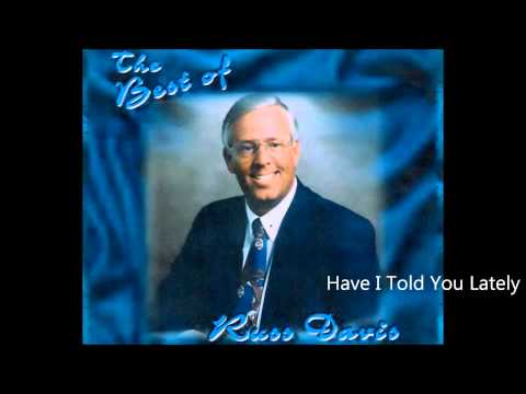 Have I Told You Lately - Russ Davis