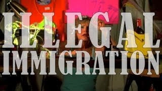 How I Seize It #1: ILLEGAL IMMIGRATION