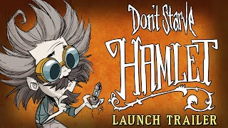 Don't Starve: Hamlet (Launch Trailer)