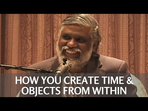 How You Create Time & Objects From Within Your Own Consciousness