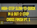 High-Step Slow-to-Quick In & Out-2-Step Cross Finish Pt. 1 | Dre Baldwin
