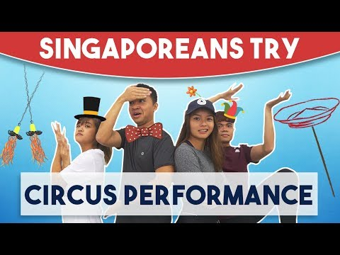 Singaporeans Try: Circus Tricks