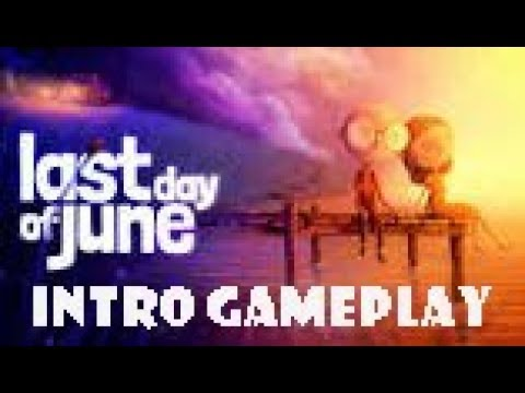 Last Day of June  Intro Game play with Commentary  