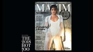 Priyanka Chopra  Maxim magazine   'hottest woman  on the planet 2018