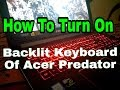 How To Turn On/Off Baklit Keyboard Of Acer Predator Laptop