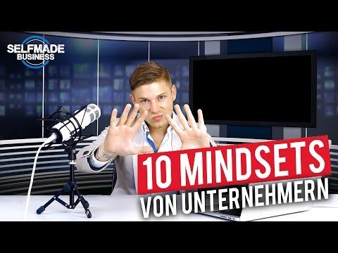 10 Mindsets erfolgreicher Unternehmer | SELFMADE BUSINESS #02