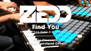 Zedd - Find You (Exige Piano & Launchpad Cover) feat. Matthew Koma & Miriam Bryant