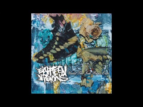 Eighteen Visions - Until The Ink Runs Out [Full Album]