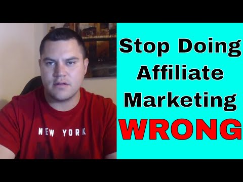 You Are Doing Affiliate Marketing WRONG