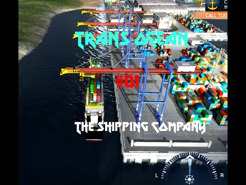 Trans Ocean: The Shipping Company - Episode 1 (The Beginning)