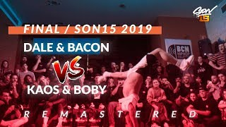 Dale & Break Bacon VS Kaos & Boby | Finał -  Son15 2019