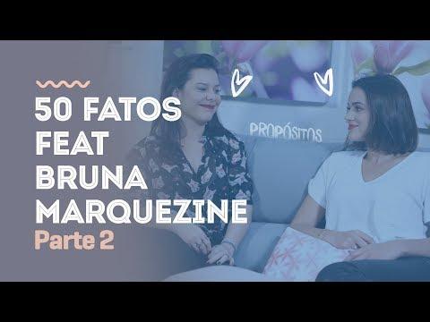 50 Fatos Feat Bruna Marquezine Parte 2 - #PqNossoApelidoÉPropósito |Tag|