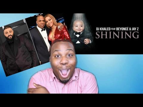 DJ KHALED FT BEYONCE & JAYZ  SHINING REACTION
