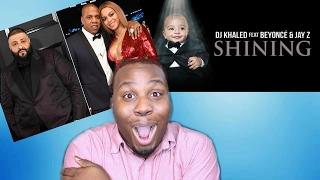 """DJ KHALED FT BEYONCE & JAY-Z """" SHINING"""" (REACTION)"""