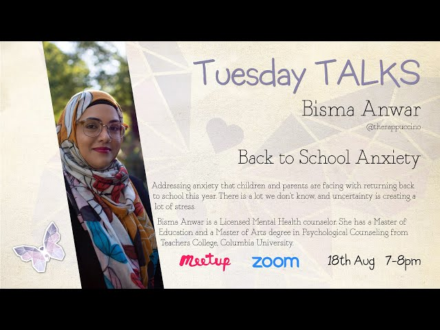 Tuesday Talks - Back to School Anxiety - Bisma Anwar (English)
