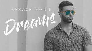 Avkash Mann  |  Dreams (Official Music Video)