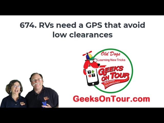 674. Low Clearance Aware GPS for RVers