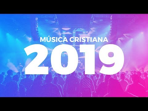 MÚSICA CRISTIANA LO MAS NUEVO DEL 2019 |  Mp3 Download