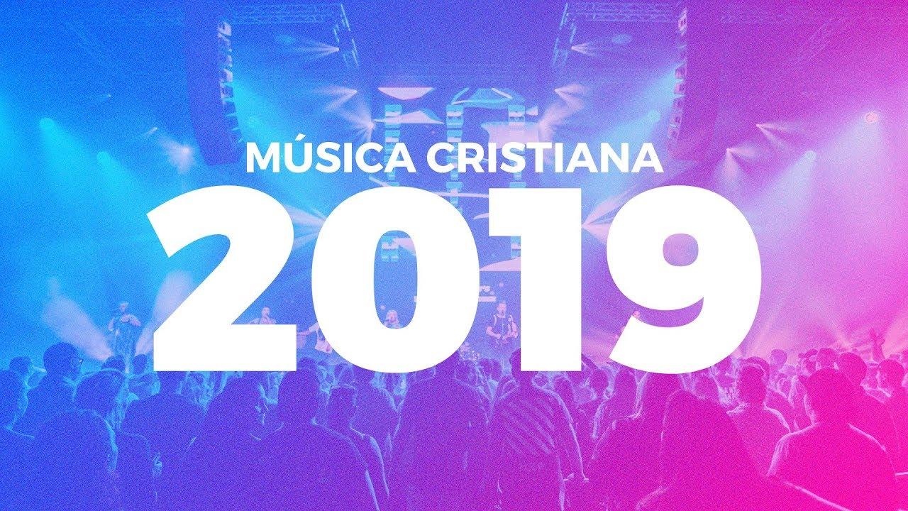 Música Cristiana Lo Mas Nuevo Del 2019 Youtube