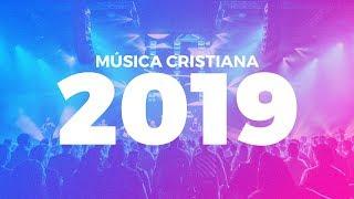 MÚSICA CRISTIANA LO MAS NUEVO DEL 2019