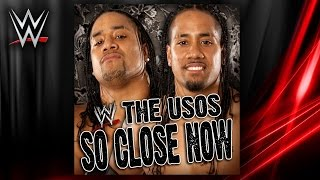 """WWE: """"So Close Now"""" (The Usos) [Siva Tau] Theme Song + AE (Arena Effect)"""