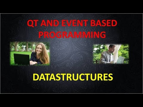 LECTURE 16 DATASTRUCTURES QT AND EVENT BASED PROGRAMMING PART 2