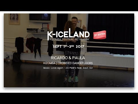 Ricardo & Paula - Afrolatin Connection | K-Iceland Kizomba Festival 2017 | Love Again - C4 Pedro