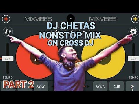 DJ CHETAS NONSTOP MIX ON CROSS (PART 2)