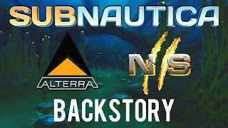 SUBNAUTICA'S BACKSTORY/HISTORY (Alterra, Degasi & Natural Selection 2)