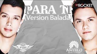 Pasabordo - Para Ti (Versión Balada)