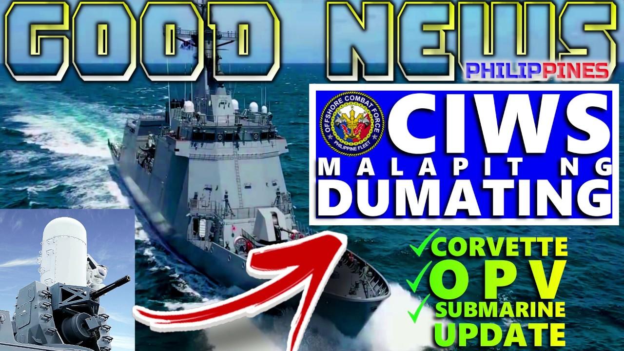 GOOD NEWS CIWS PARA SA BRP JOSE RIZAL FF150 MALAPIT NG DUMATING | 2 CORVETTE 6 OPV TULOY ANG PAGBILI