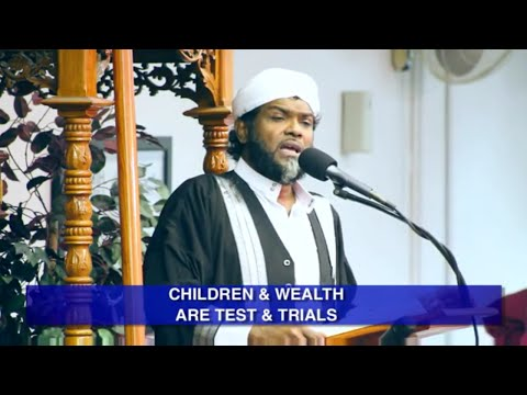 Children & Wealth Are Test & Trials