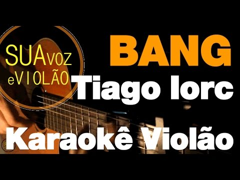 Bang - Tiago Iorc - Karaokê Violão