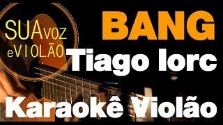 Baixar Bang - Tiago Iorc - Karaokê Violão