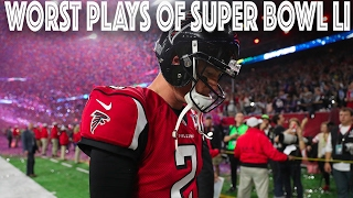 Worst Plays of Super Bowl LI | Patriots vs. Falcons | NFL Highlights