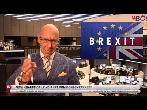 Das bedeutet der Brexit für Ihr Aktien-Depot! Mick Knauff Daily - Spezial