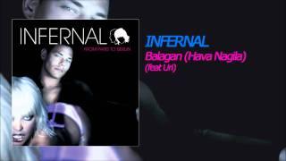 Infernal - Balagan (Hava Nagila) (feat Uri)