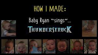 "How I Made ""Baby Ryan 'Sings' Thunderstruck"""