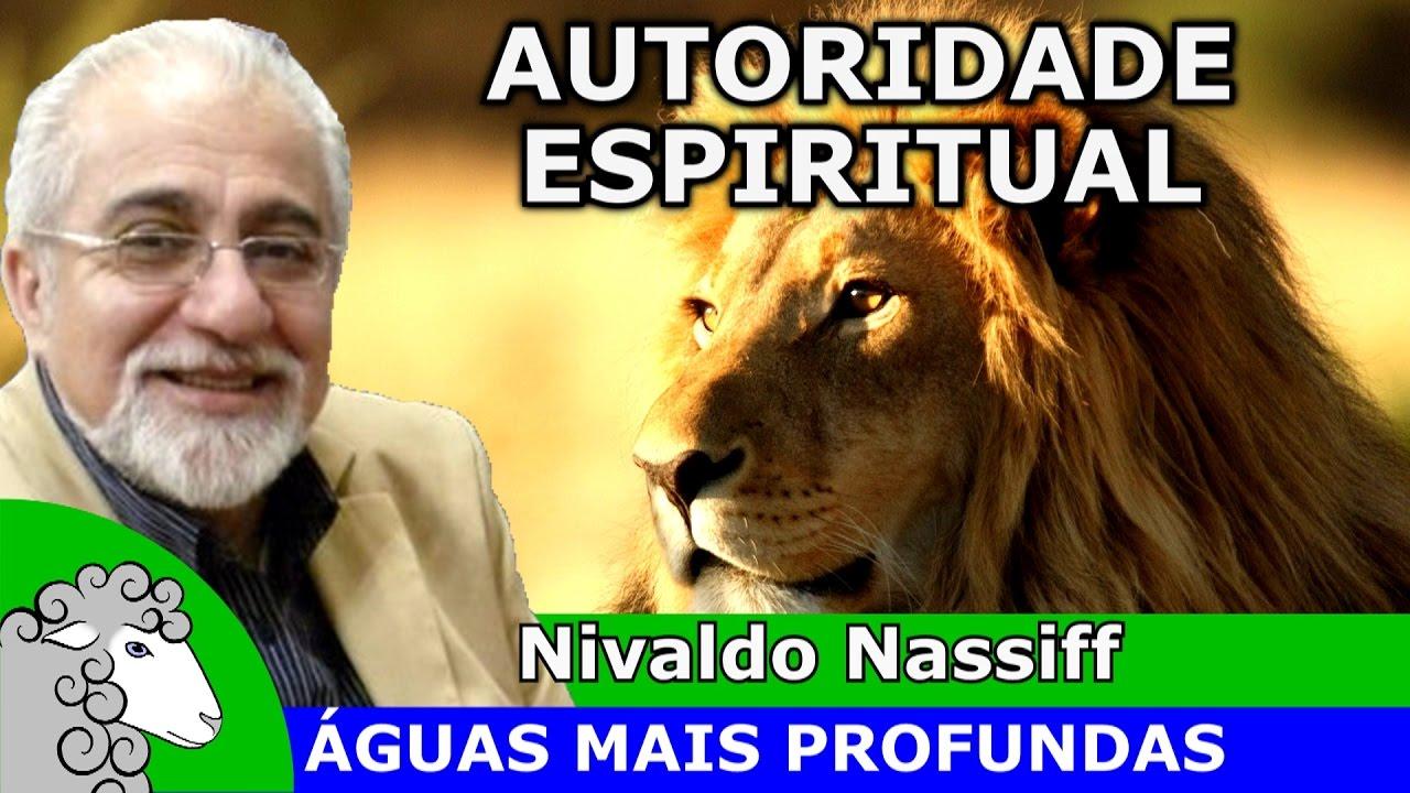 AUTORIDADE ESPIRITUAL - O Poder de Deus - pregação evangélica da palavra de Deus - Nivaldo Nassiff