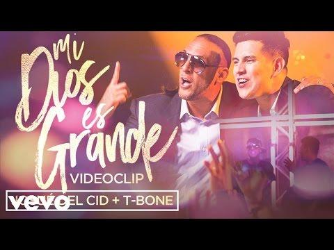 Josué Del Cid (feat. T-Bone) - Mi Dios es grande (Videoclip oficial)