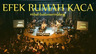 Video EFEK RUMAH KACA | #tibatibakonsermalang ( Live at Brawijaya Edu Park, Malang ) download MP3, 3GP, MP4, WEBM, AVI, FLV Agustus 2018