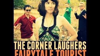 "The Corner Laughers - ""Fairytale Tourist"""